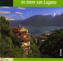 Wandelgids Lago Maggiore, Comomeer, Meer van Lugano